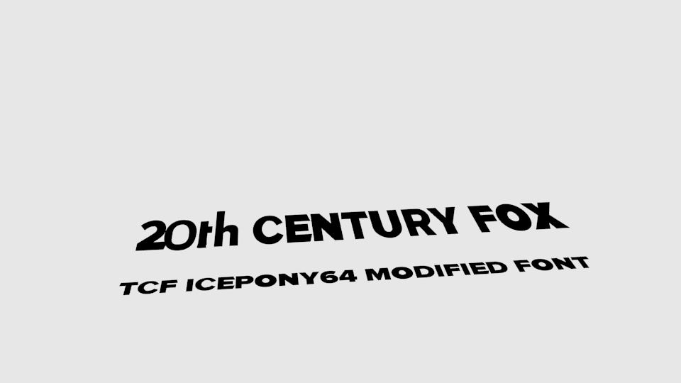 20th Century Fox Font Icepony64 Modified by
