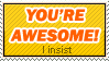 You're Awesome Stamp by WetWithRain