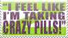 Crazy Pills Stamp by WetWithRain