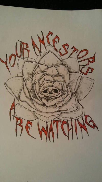 Your Ancestors Are Watching