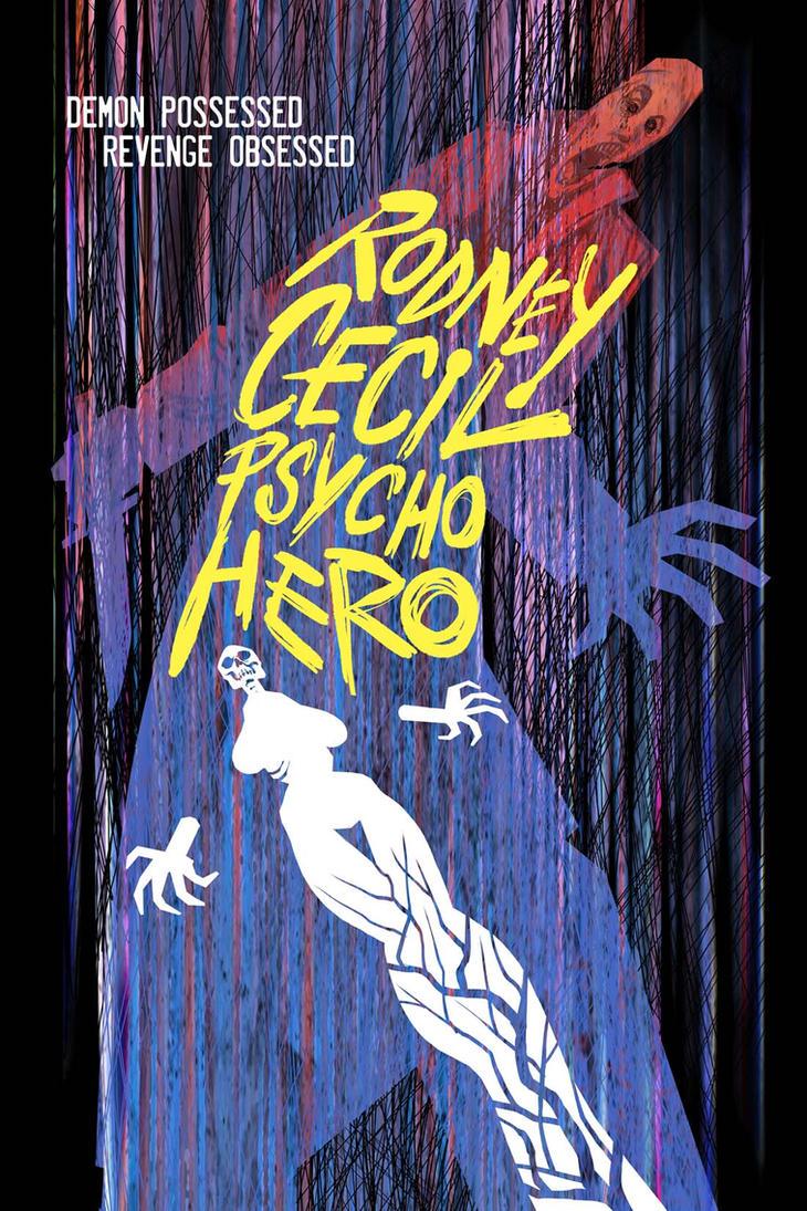Rodney Cecil: Psycho Hero movie poster by ChrisMoreno