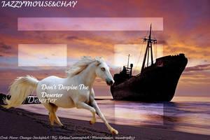 Don't Despise The Deserter...