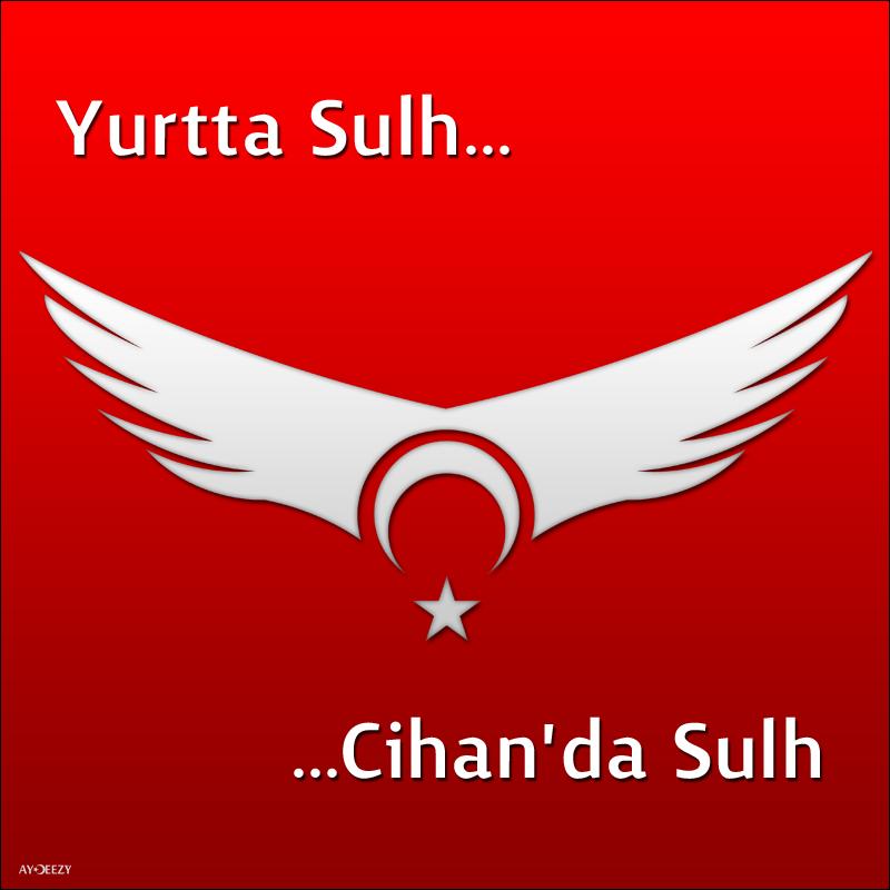 Yurtta Sulh Cihanda Sulh by Still-AteS