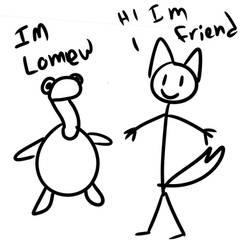 Lomew and Friend