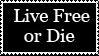 Live Free or Die by Drudger