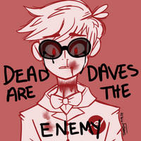 Dead Daves Are The Enemy by Lumynnescence