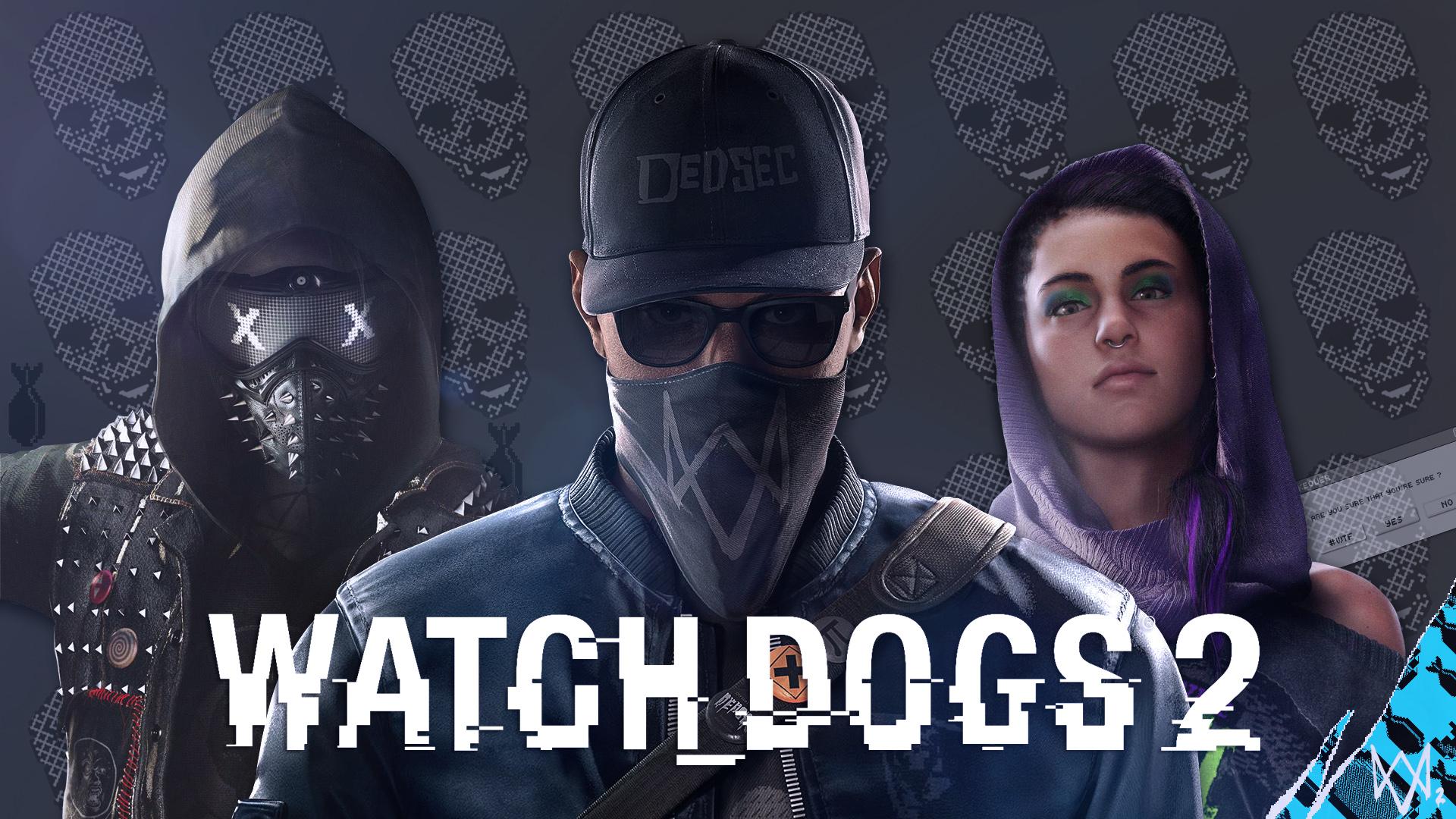 Watch Dogs 2 Dedsec Trio Fan Wallpaper By Digital Zky On Deviantart