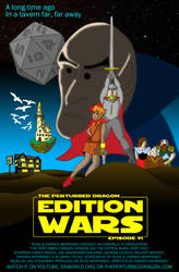 The Edition Wars One-Sheet by ThePerturbedDragon