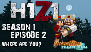 H1z1-s01ep02