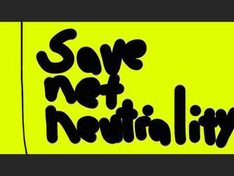 Save Net Neutrally  by chanyhuman