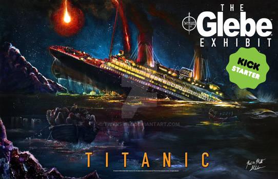 The Glebe Exhibit: Titanic Kickstarter