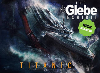 The Glebe Exhibit: Titanic Kickstarter