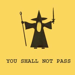 [Image: you_shall_not_pass.jpg]
