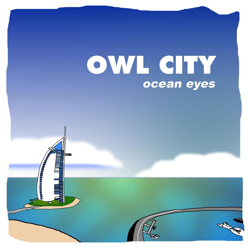 Ocean Eyes by Owl City...