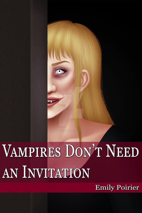 Vampires Don't Need an Invitation by emilythesmelly