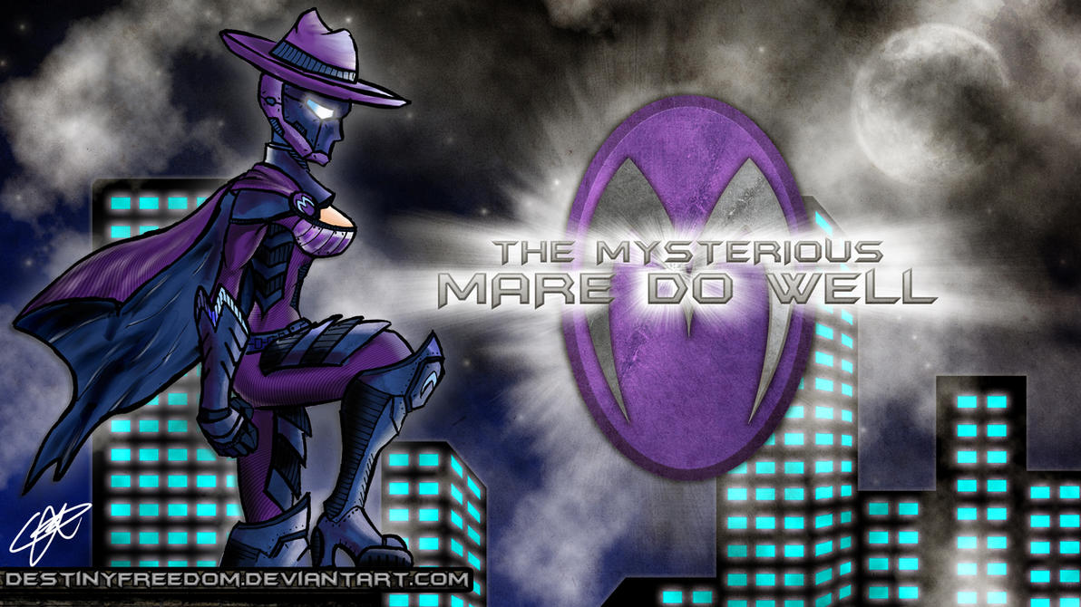 Mare Do-Well: The Hero Ponyville Deserves by DestinyFreedom