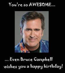 Bruce Campbell Birthday Card by CynFinnegan