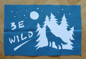 Screen Print 'Be Wild'