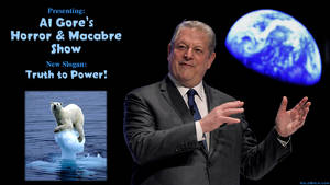 Al Gore's Horror and Macabre Show by KeldBach