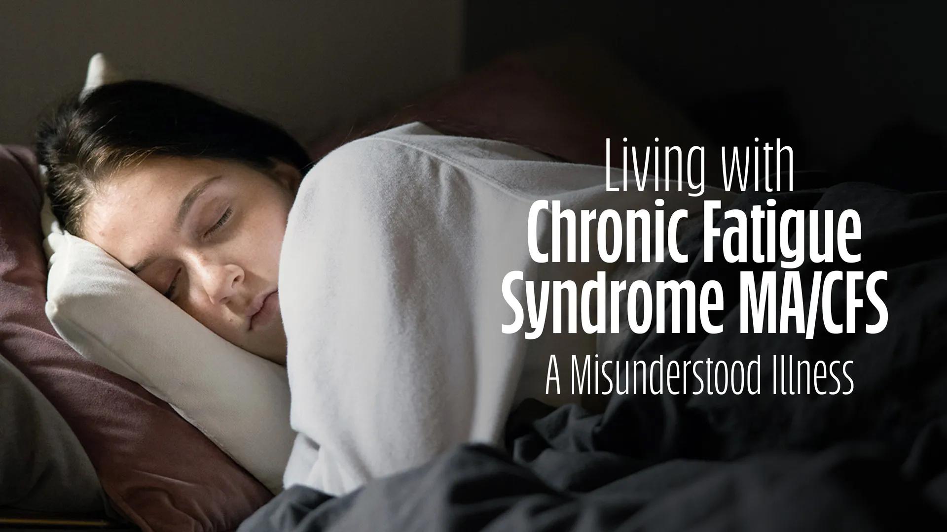Ever heard of the Chronic Fatigue Syndrome?