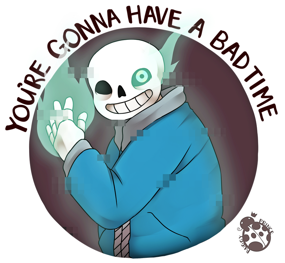 You're Gonna Have A Bad Time by prince-buggy