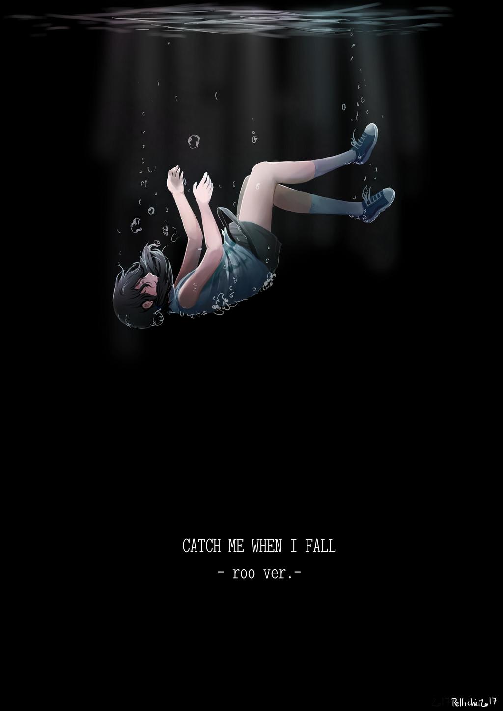 Catch me when I fall by Pellichi