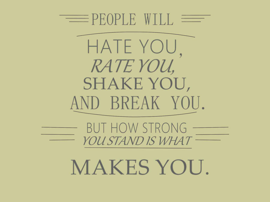 Quotes About People Who Hate You When People Hate You Q...