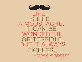 Life is like a moustache 2 by RavensRain98