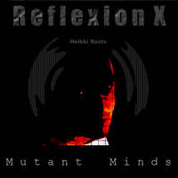 Mutant Minds - Refelxion X