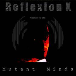 Mutant Minds - Refelxion X by deep-n-dark