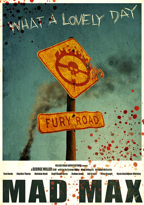 Mad Max Fury Road - Alternative movie poster by 3ftDeep