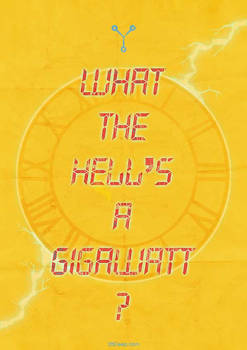 Back to the Future - What the Hell's a Gigawatt?