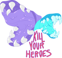 KILL YOUR HEROES by mute-owl