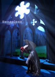 SENSELESS by MataHari22