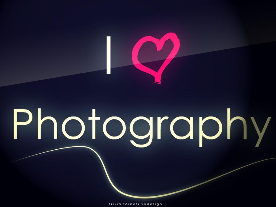 I love Photography by Frikialternatiivo