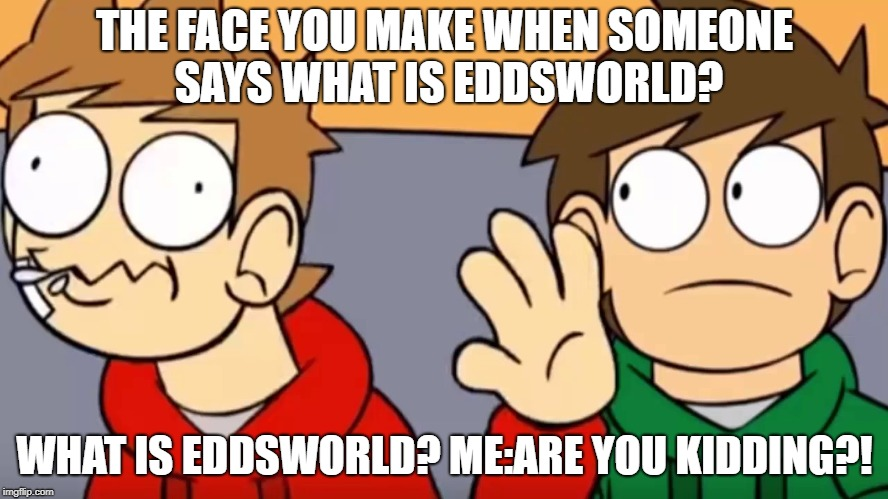 Eddsworld M E M E S By Chibitrixie On Deviantart