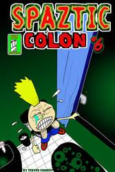 SPaztic Colon  6 by angrydrunksteve