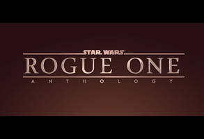 STAR WARS ANTHOLOGY Rogue One Logo by MrPacinoHead