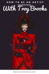 How To Be An Artist - Interview with Troy Brooks by AsianaCircus