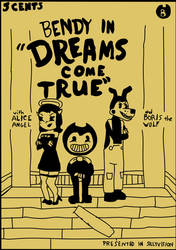 Dreams Come True - Bendy and the Ink Machine