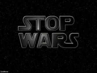 STOP WARS by CarpeNotrium