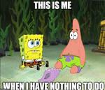 Spongebob Nothing Meme: Nothing to do