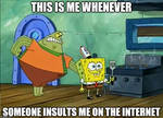 Spongebob Not Caring Meme: How I deal with Insults