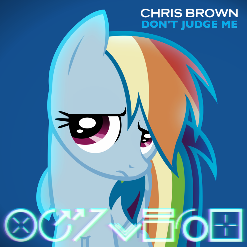 Chris Brown - Don't Judge Me (Rainbow Dash) by AdrianImpalaMata