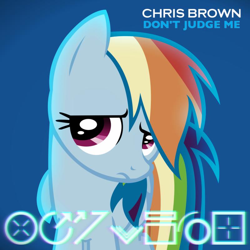 Chris Brown - Don't Judge Me (Rainbow Dash) by AdrianImpalaMata