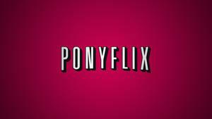 Ponyflix by AdrianImpalaMata