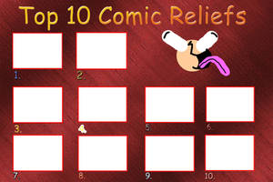 top 10 comic reliefs meme blank by JasperPie