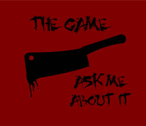 The Game - ask me about it