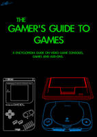 The Gamers Guide to Games by EUAN-THE-ECHIDHOG