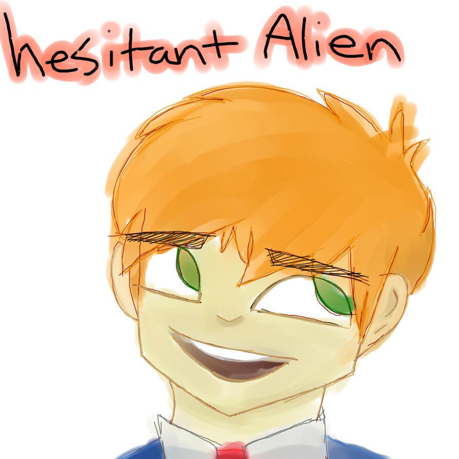 Hesitant Alien by JeffTheKiller1234
